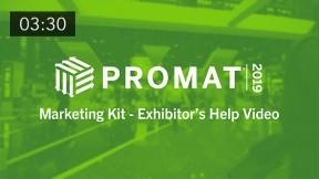 ProMat 2019: Marketing Kit - Exhibitor's Help Video